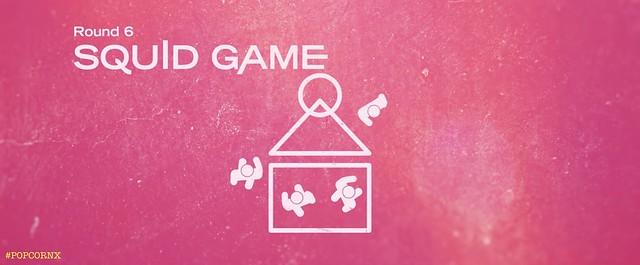 SQUID GAME Round 6 on POPCORNX