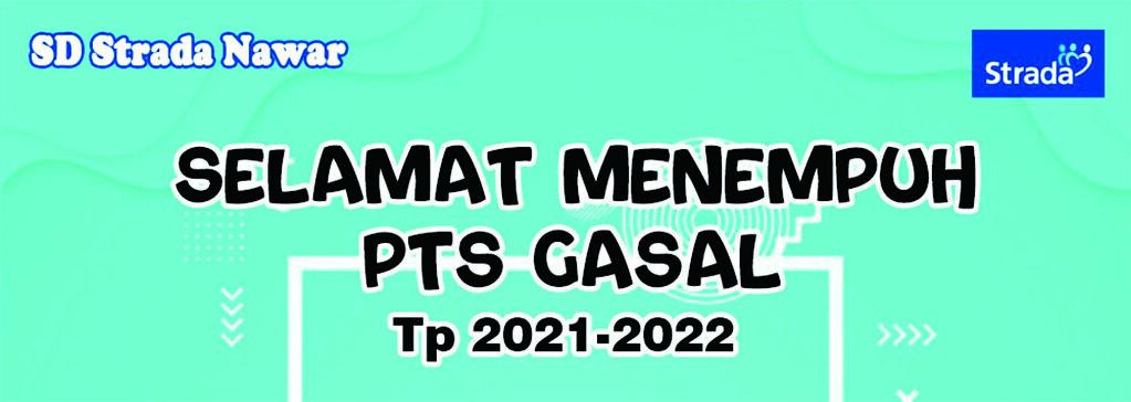 PENILAIAN TENGAH SEMESTER (PTS) GASAL SD STRADA NAWAR