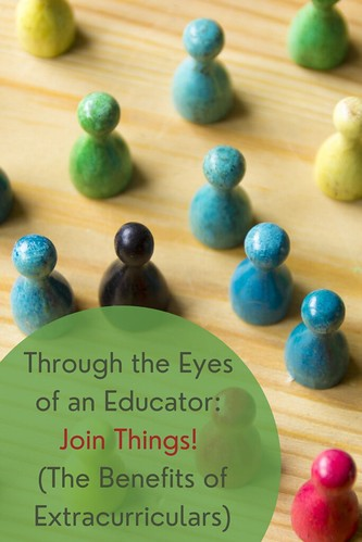 Through the Eyes of an Educator: Join Things! (The Benefits of Extracurriculars)
