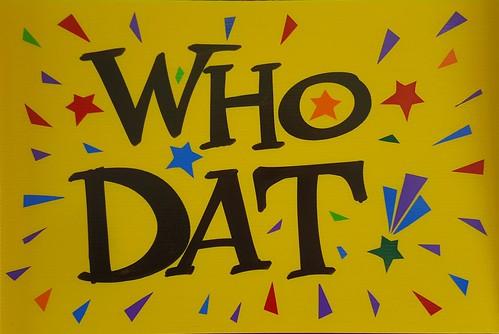 Who Dat! - sign by Nan Parati