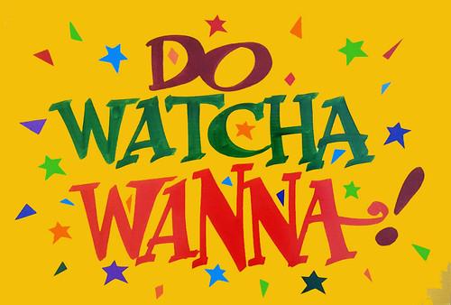 Do Watcha Wanna - sign by Nan Parati