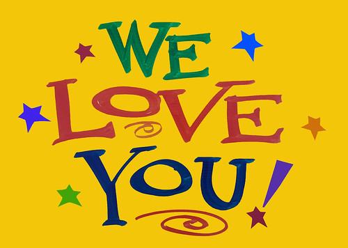 We Love You! - sign by Nan Parati