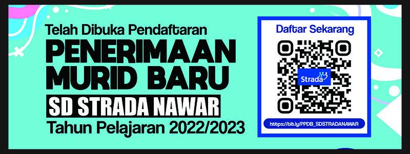 Penerimaan Murid Baru SD Strada Nawar Tahun Pelajaran 2022/2023