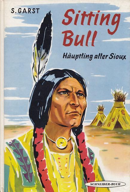 Shannon Garst / Sitting Bull - Häuptling aller Sioux