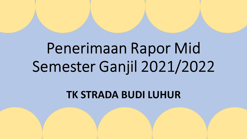 PEMBAGIAN RAPOR MID SEMESTER GANJIL 2021/2022 SECARA ONLINE