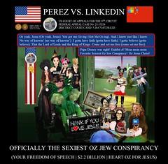 96 Alejandro Evaristo Perez vs Linkedin Corporation - US Federal Court Case -  The Army Wizard of OZ - $2BN - Sexy Oz Jew Conspiracies