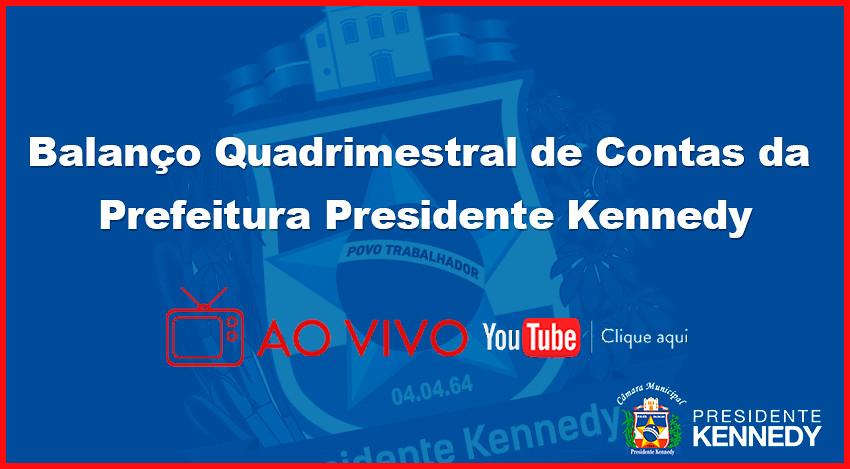 Balanço Quadrimestral de Contas da Prefeitura Presidente Kennedy