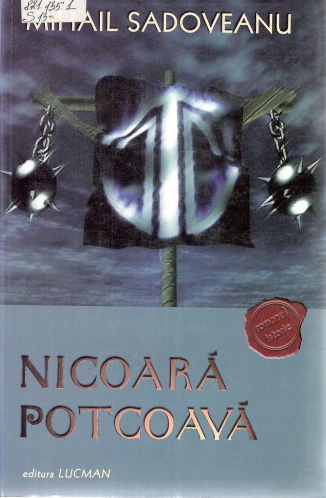 2.Sadoveanu, Mihail. Nicoară Potcoavă/ Mihail Sadoveanu. – București: Lucman, 2007. -  480 p.