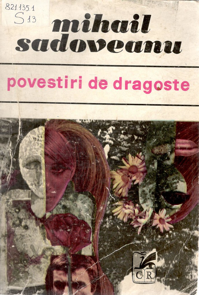 9.Sadoveanu, Mihail. Povestiri de dragoste/ Mihail Sadoveanu. - Bucureşti : Cartea românească, 1970. - 495 p.