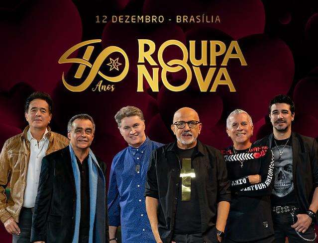 ROUPA NOVA 40 ANOS  -  BRASÍLIA