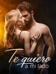 Leer novela Te quiero a mi lado en línea en Novelando
