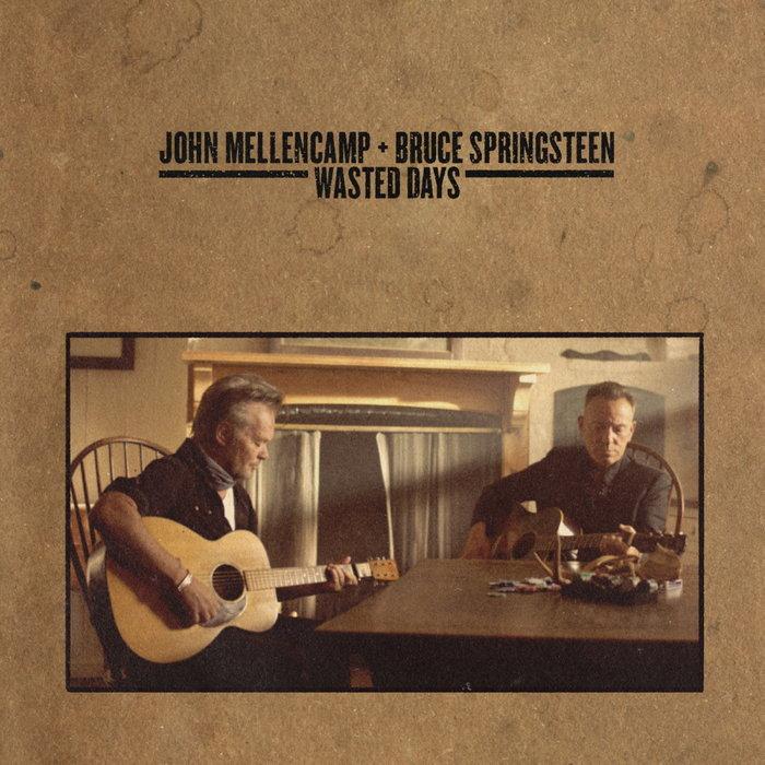 Wasted Days - John Mellencamp y Bruce Springsteen