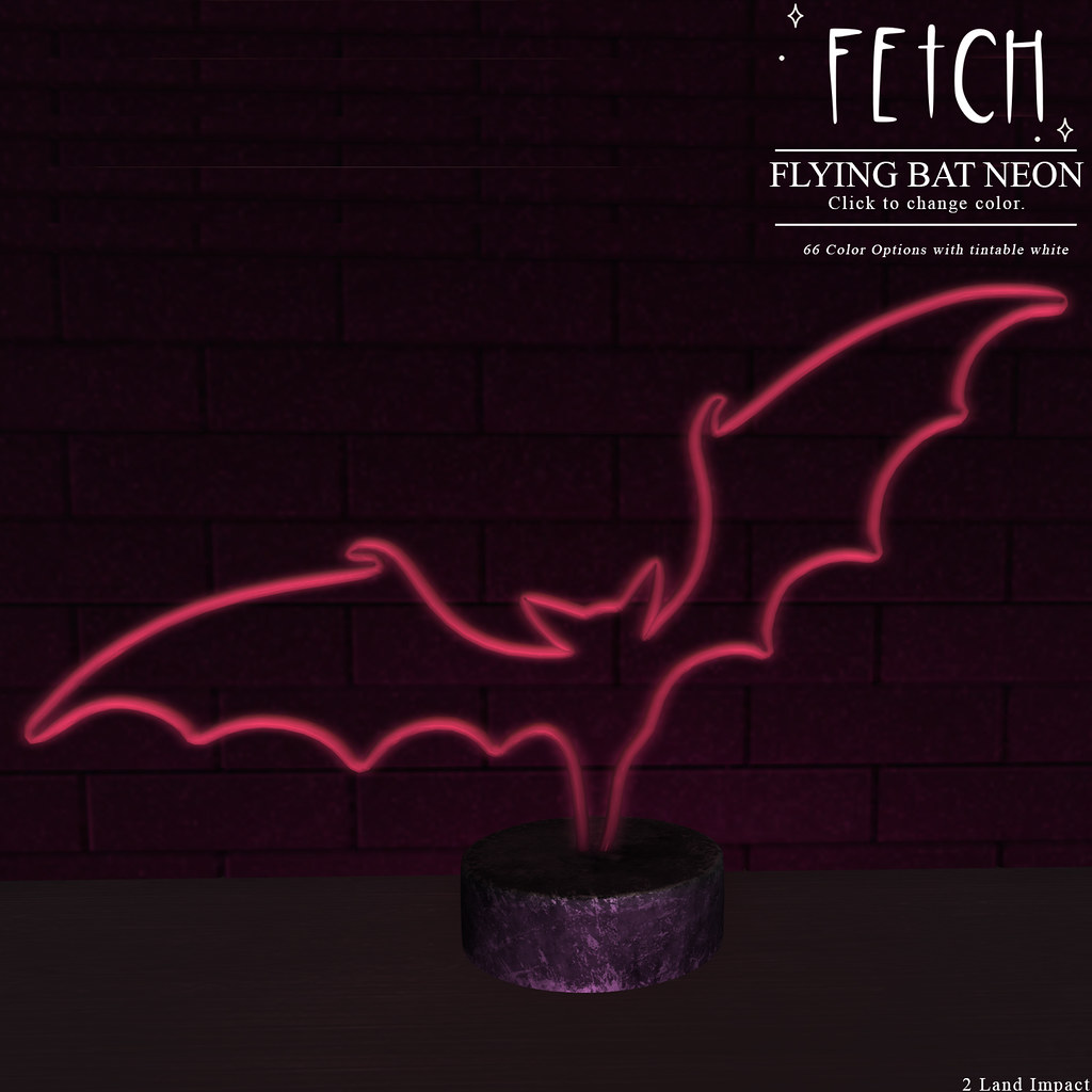 [Fetch] Flying Bat Neon @ Fifty Linden Friday!
