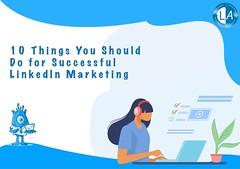 10 Do's for a Successful LinkedIn Marketing