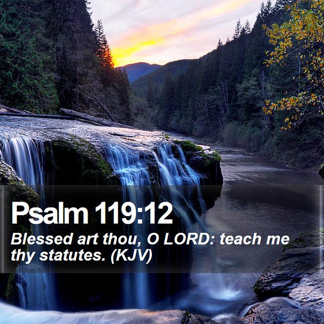 Daily Bible Verse - Psalm 119:12 | Psalm 119:12 Blessed art … | Flickr