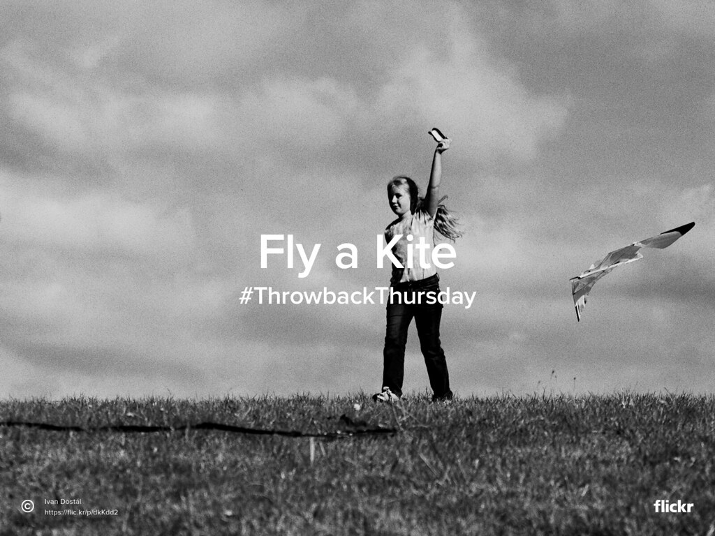 Throwback Thursday: Fly a Kite