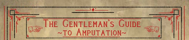 NOT a very old original 'Gentleman's guide to amputation'.