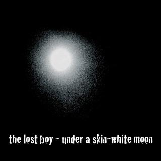 UNDER A SKIN-WHITE MOON   by thelostboyeu