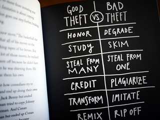"""Steal Like An Artist - """"Good theft vs. bad theft""""   by Austin Kleon"""
