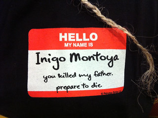 Hello, my name is Inigo Montoya.  You killed my father.  Prepare to die. | by glsims99
