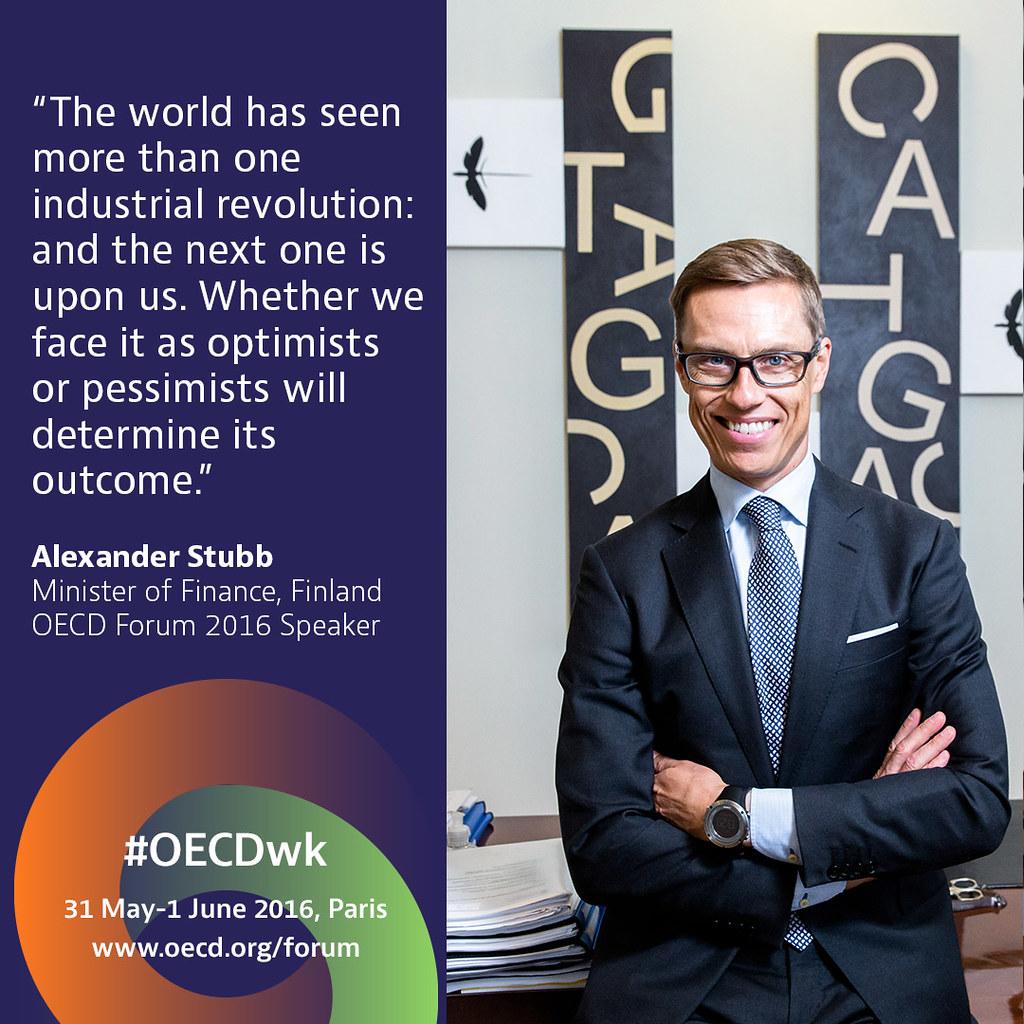 OECD Forum 2016 Speaker: Alexander Stubb, Minister of Finance, Finland