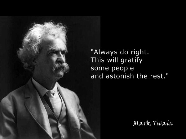 Mark Twain On Doing The Right Thing Always Do Right This Flickr