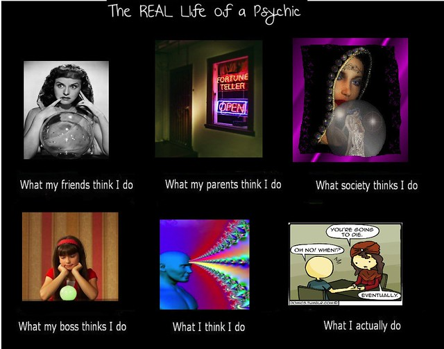 What I Really Do meme~ psychic (first try)
