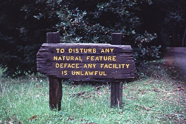 To disturb any natural feature deface any facility is unlawful....