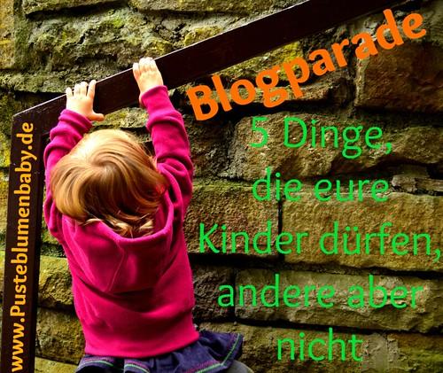 5 dinge die eure kinder dürfen, andere aber nicht (http://www.pusteblumenbaby.de/) | by neu.jetzt