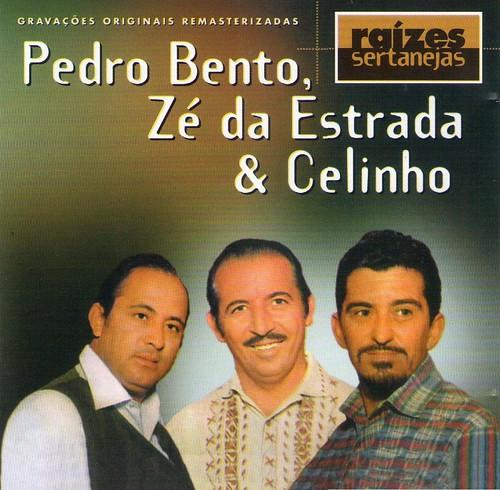 Pedro Bento, Zé Da Estrada e Celinho - Raízes Sertanejas   by Alê1970