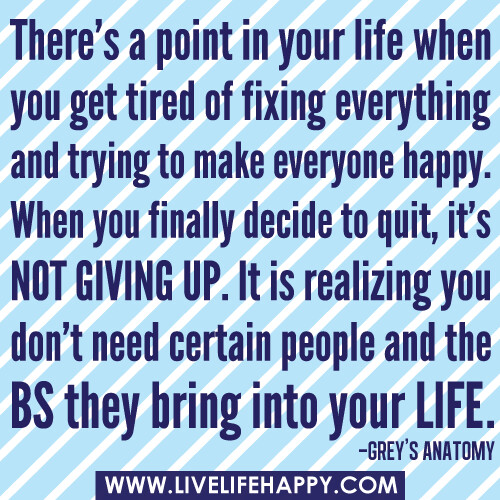 There\'s a point in your life when you get tired of fixing ...