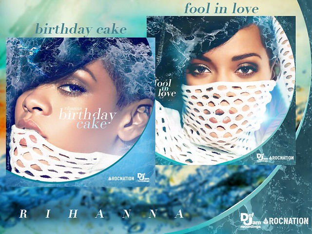 Rihanna - Birthday Cake / Fool in Love (Fanmade Single Cover)