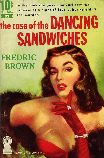 Dell 10 Cent Books 33 - Fredric Brown - The Case of the Dancing Sandwiches