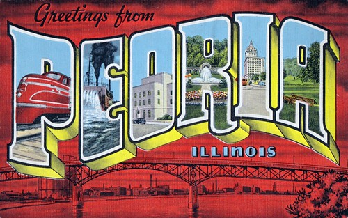 Greetings from Peoria, Illinois | by dbostrom