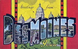 Greetings from Des Moines, Iowa | by dbostrom