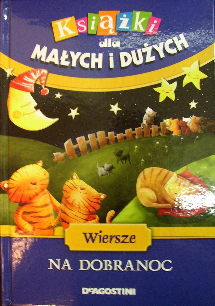Książki Dla Małych I Dużych Wiersze Na Dobranoc