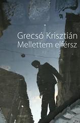 2012. január 25. 7:36 - Grecsó Krisztián: Mellettem elférsz