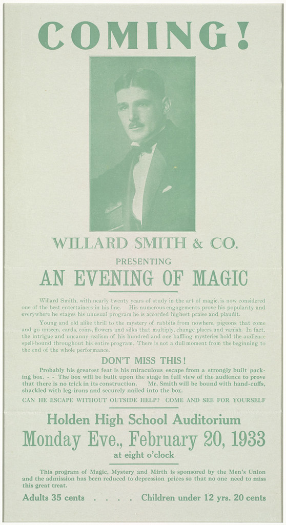 Coming! Willard Smith & Co. presenting an evening of magic : Holden High School auditorium, Monday eve., February 20, 1933 at eight o'clock