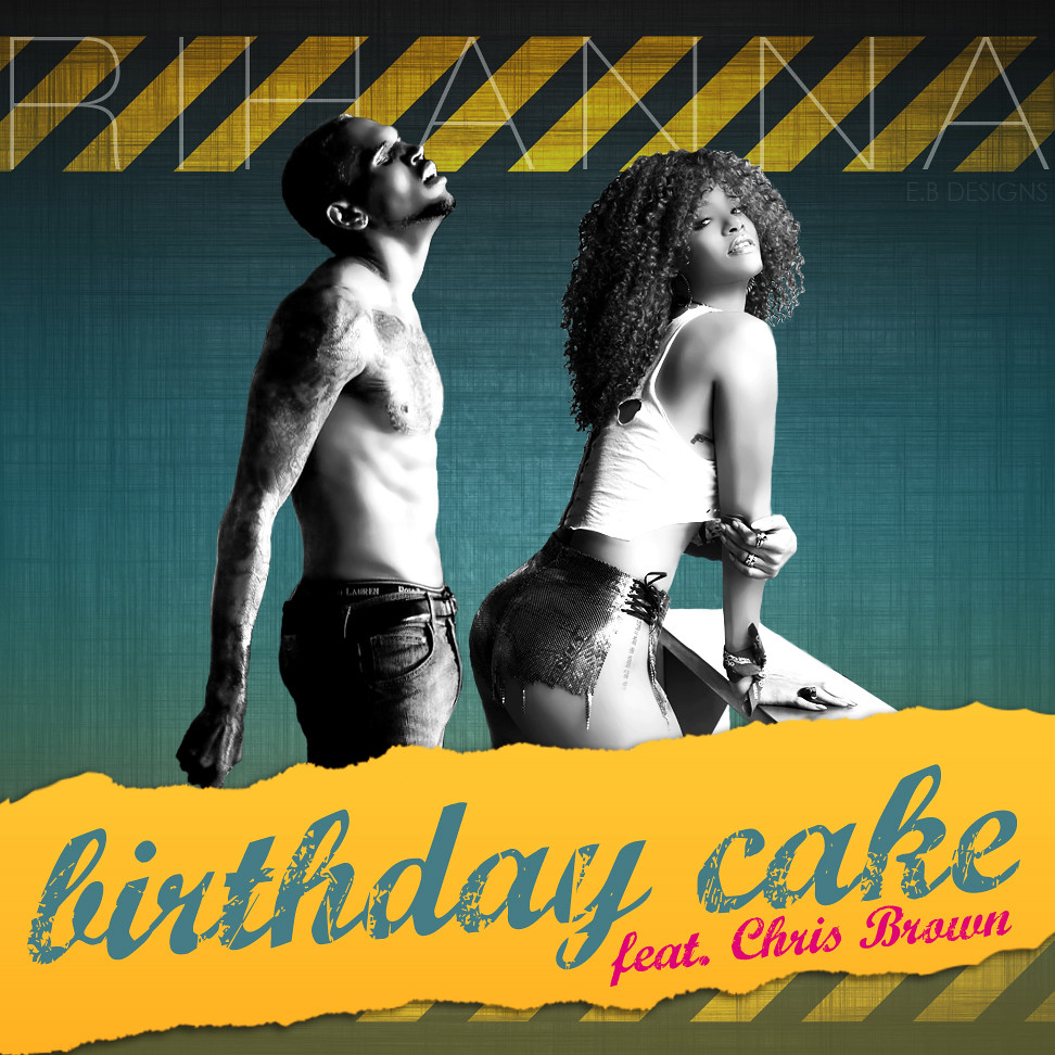 Enjoyable Rihanna Birthday Cake Feat Chris Brown Fanmade Single Cover Birthday Cards Printable Benkemecafe Filternl
