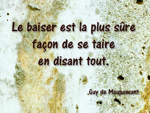 Citation Guy De Maupassant Le Baiser Est La Plus Sûre Faç