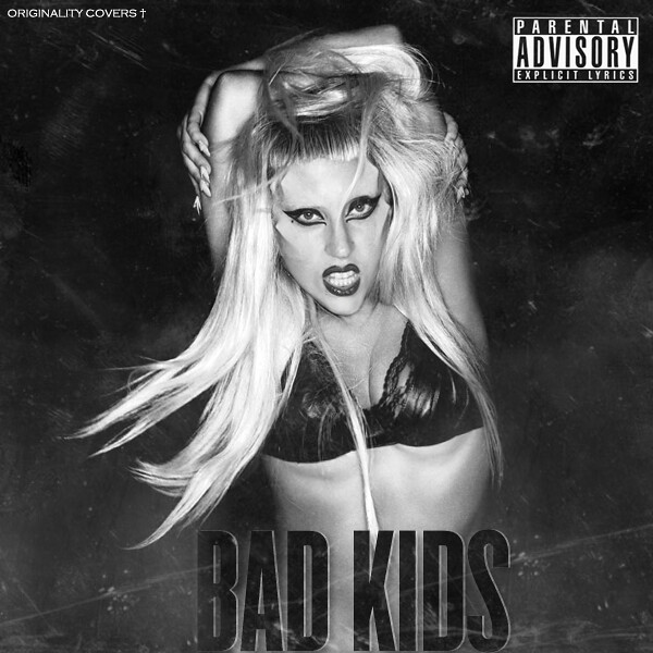 Lady Gaga - Born This Way - Bad Kids | Originality COVERS