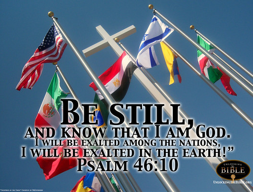 Psalm 46:10 | God Will Be Exalted | Be Still and Know I am God! | by UnlockingTheBible