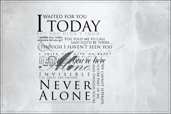Never Alone | I suck at typography  Practicing  Lyrics are f… | Flickr