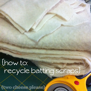 how to recycle batting scraps | by Two Cheese Please