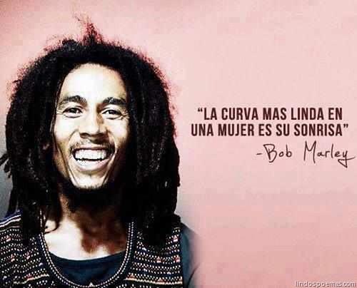 Frases De Bob Marley La Curva Mas Linda De Una Mujer Es S
