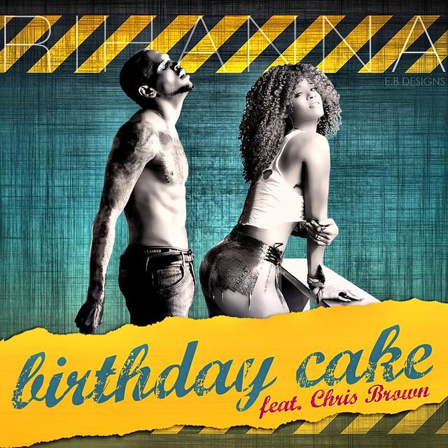 Rihanna - Birthday Cake (Remix) / Re-Edited (Fanmade Single Cover)