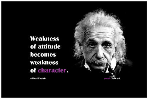 Weakness of attitude becomes weakness of character | by purplechalk