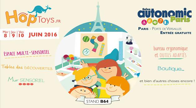 HOP'TOYS sera à Paris pour la salon Autonomic les 8, 9 et 10 juin 2016 !