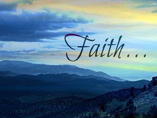 Faith... | by Art4TheGlryOfGod by Sharon