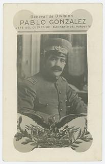 General de Division, Pablo Gonzalez, Jefe del Cuerpo de Ejercito del Nordeste.